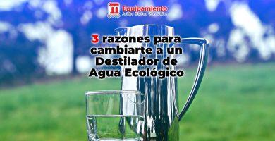 3 razones para cambiarte a un Destilador de Agua Ecológico 2019 destilacin