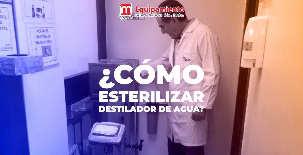 Cómo Esterilizar mi Destilador de Agua