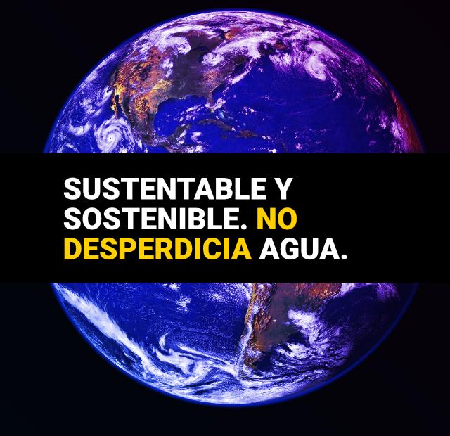 Sin desperdicio de agua, sustentable
